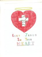 Keep Jesus in Your Heart by passingfancyrae