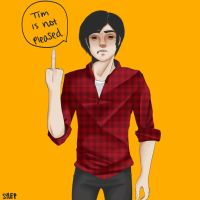 Redo of :Tim isn't Pleased by TheRedDeathBringer