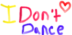 I don't dance by Historygirl1863