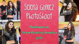 Selena Gomez PhotoShoot (Performs en GMA 2013) by RoohEditions
