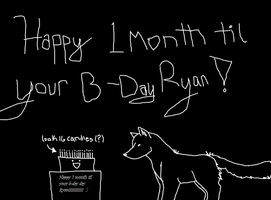 1 month til your b day pic for Ryan by cocobeanc