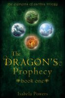 New Dragon's Prophecy Book Cover by IsabelaPowers