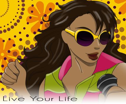 Live Your Life by StephanieNicole1002
