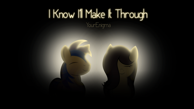 ''I Know I'll Make It Through'' Title Art by krazy3