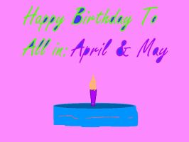 Happy B day to all in April and May by Alice-KnightShadow