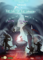 The Way Of The Wanderer:Yasuo Movie Poster Contest by GrDreamer
