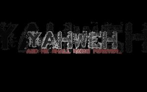 Yahweh forever by tinfire