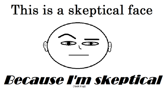 Skeptical Face meme by ultimateswagbot