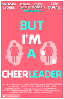 But I'm a Cheerleader Poster by AndrewLaFish-Arts
