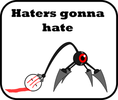 Haters gonna hate by Sandman-Ivan