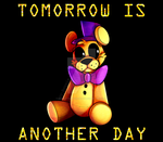 Tomorrow Is Another Day by AnimatronicBunny