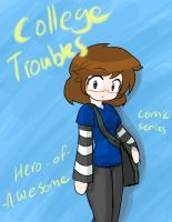 College Troubles: Cover by Hero-of-Awesome