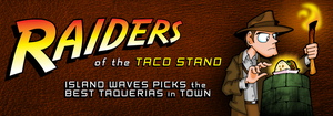Raiders of the Taco Stand by brothersdude