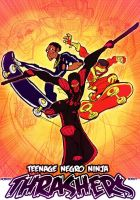 Teenage Negro Ninja Thrashers by kross29