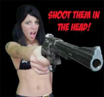 Shoot them in the head by EBrummer