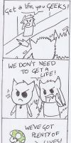 Geeks need to get a life by MineralRabbit