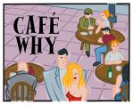 Cafe Why by PaulMcInnes