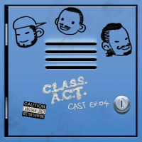 C.L.A.S.S.A.C.T.cast.ep04 by theCHAMBA