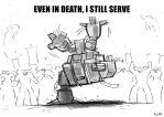 EVEN IN DEATH, I STILL SERVE by Lutherniel