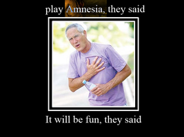 Play Amnesia, They said by Xyrephinos