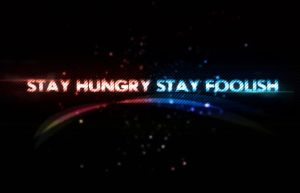 Stay Hungry Stay Foolish by deepakgh