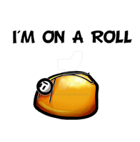 Im On A Roll by FuriousWinter