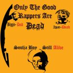 Only The Good Rappers Are Dead by KonyDesign