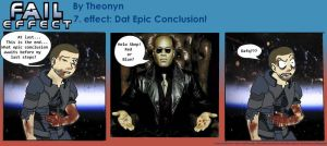 Fail Effect 7 - Dat Epic Conclusion by Theonyn