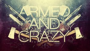 armed and crazy by silster