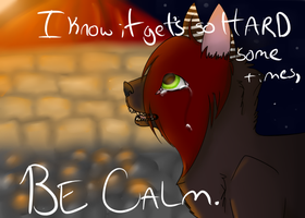 Be Calm. by shibe-intensifies