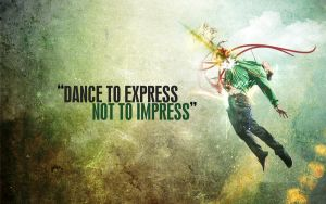 Dance To Express Not To Impres by MoshiiMan