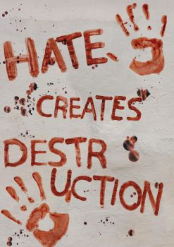 Hate creates destruction (written with blood) by OleNit