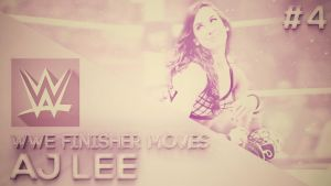#4 WWE Finisher Moves Thumbnail - AJ Lee by BullCrazyLight