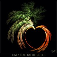 Have A Heart For The Nature by Brigitte-Fredensborg