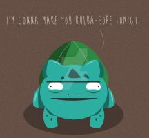 Don't Be So Bulba-Sore by coolstergraphics