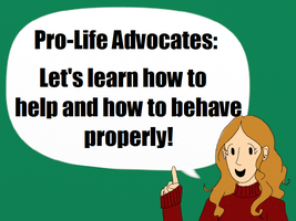 How To Be A Good Pro-Life Advocate by PieWriter