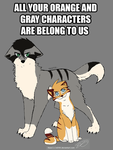 ALL YOUR ORANGE AND GRAY CHARACTERS ARE BELONG TO by bikermousefrommarz