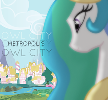 (Princess Celestia) Metropolis - Owl City by ShiningDiamonds
