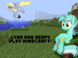 Lyra and Derpy Play Minecraft! by hopeabandoner