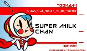 Super Milk Chan Should Be on Toonami by JPReckless2444