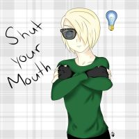 Shut your Mouth by snoopgirl25
