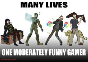 Many lives, One Moderately Funny Gamer by Gyzra