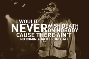 The Notorious B.I.G. - Never Wish Death by chrisbrown55