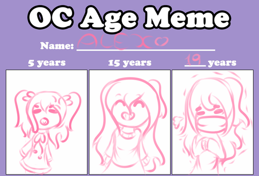 Age Meme [ALEX] by BananaFan212