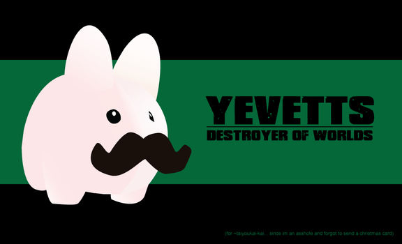 Yevettes: Destroyer of Worlds by antirem