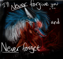 Never Forgive, Never Forget by Kinky-Slingy