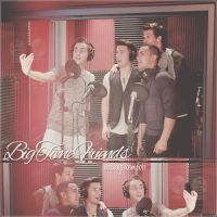 +Big Time Friends by alwaysbemybtr