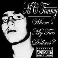 Where's My Two Dollars Cover by timmywheeler