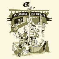 Le Cabaret des Pirates by ChamaCamisetas