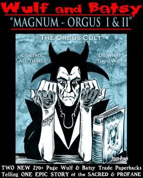 WULF and BATSY: MAGNUM ORGUS Pre Order Deal by BryanBaugh